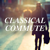 Classical Commute de Various Artists