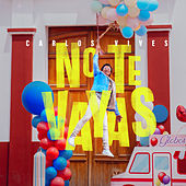 No Te Vayas by Carlos Vives