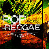 Pop Anthems in Reggae de Various Artists