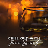 Chill Out with Jazz Sounds by Various Artists