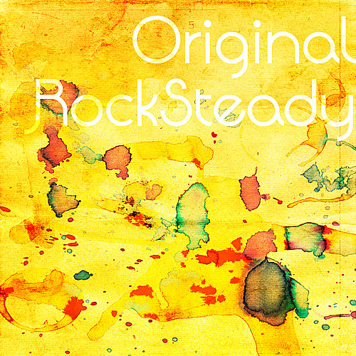Original Rock Steady by Various Artists