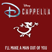 I'll Make a Man Out of You by D Cappella