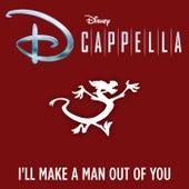 I'll Make a Man Out of You fra Dcappella