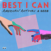 Best I Can de American Authors & Seeb