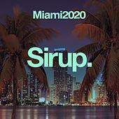 Sirup Miami 2020 de Various Artists