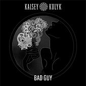 Bad Guy de Kalsey Kulyk