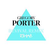 Revival (R3HAB Remix) by Gregory Porter