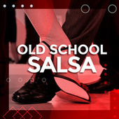 Old School Salsa de Various Artists