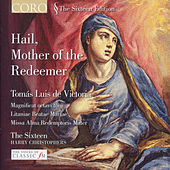 Victoria: Hail, Mother of the Redeemer von The Sixteen