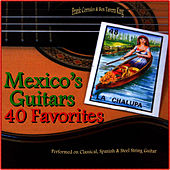 Mexico's Guitars: 40 Favorite Melodies  (Performed on Classical, Spanish and Steel String Guitars) by Frank Corrales