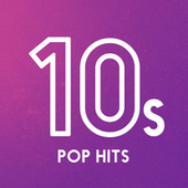 10s Pop Hits by Various Artists