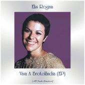 Viva A Brotolândia (EP) (All Tracks Remastered) von Elis Regina