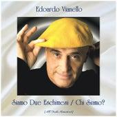 Siamo Due Eschimesi / Chi Siamo? (All Tracks Remastered) by Edoardo Vianello