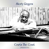 Shorty Rogers Courts The Count (Remastered 2020) by Shorty Rogers