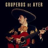 Gruperos de ayer by Various Artists