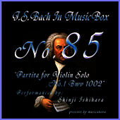 Bach In Musical Box 85 / Partita for Violin Solo No.1 Bwv 1002 by Shinji Ishihara