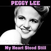 My Heart Stood Still de Peggy Lee