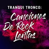 Tranqui Tronco: Canciones de Rock Lentas de Various Artists
