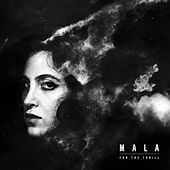 For The Thrill by Mala