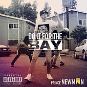 Do It for the Bay by Prince Newman
