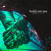 Hold On Me by Luke Burr