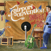 Shuffle and Go by Fairport Convention