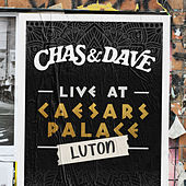 Live at Caesar's Palace (Luton) by Chas & Dave