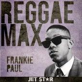 Reggae Max: Frankie Paul by Frankie Paul