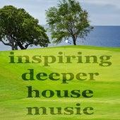 Inspiring Deeper House Music (Deejayfriendly Sampler) by Various Artists
