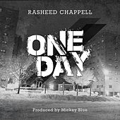 One Day by Rasheed Chappell