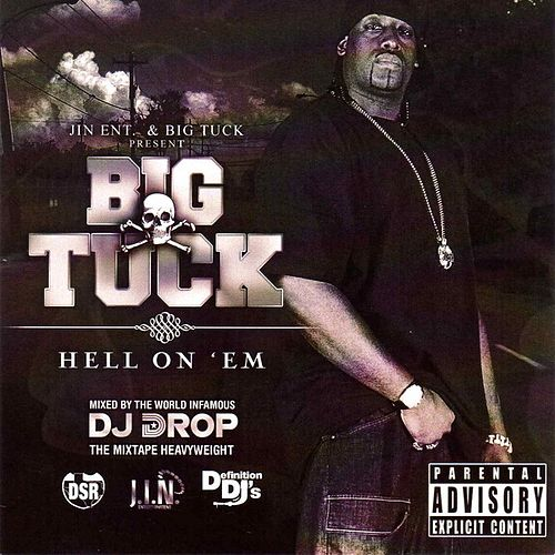 Hell On 'Em by Big Tuck