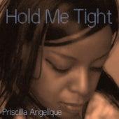 Hold Me Tight de Priscilla Angelique