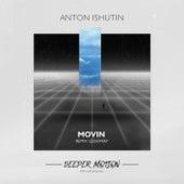 Movin by Anton Ishutin