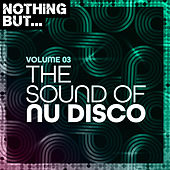 Nothing But... The Sound of Nu Disco, Vol. 03 di Various Artists