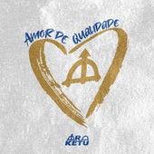 Amor de Qualidade by Ara Ketu