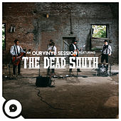 Diamond Ring (OurVinyl Sessions) de The Dead South