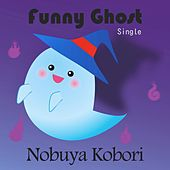 Funny Ghost by Nobuya  Kobori