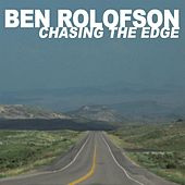 Chasing the Edge by Ben Rolofson