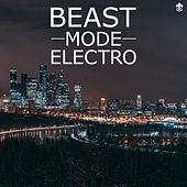 Beast Mode Electro by Various Artists