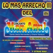 Lo Mas Arrecho Vol.III Del Conjunto Mar Azula by Conjunto Mar Azul
