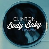 Body Baby (Reimagined) de Clinton
