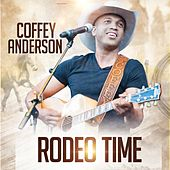 Rodeo Time by Coffey Anderson