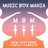 MBM Performs Camila Cabello de Music Box Mania