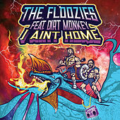 I Ain't Home by The Floozies