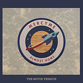 Almost Home (Movie Version) de MercyMe