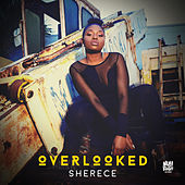 Overlooked by Sherece