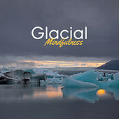 Glacial Mindfulness: Ambient Music for Deep Meditation, Inner Calm Down, Spirituality von Sauna Spa Paradise