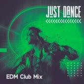 Just Dance: EDM Club Mix de Various Artists