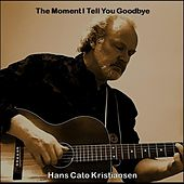 The Moment I Tell You Goodbye von Hans Cato Kristiansen