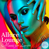 Allure Lounge: Sensual Chill Out Music for Lovers de Various Artists